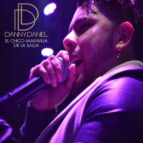 El Chico Maravilla de la Salsa by Danny Daniel