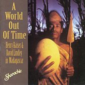 A World Out of Time: Henry Kaiser & David Lindley in Madagascar by Various Artists