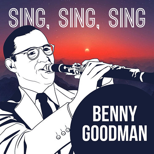 Sing, Sing, Sing von Benny Goodman