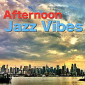 Afternoon Jazz Vibes von Various Artists