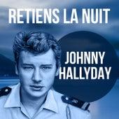 Retiens La Nuit von Johnny Hallyday