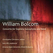 William Bolcom: Concerto for Soprano Saxophone and Band by Christopher Creviston