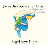 From Her Source to the Sea by Matthew Fish