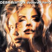 Debravation by Debbie Harry