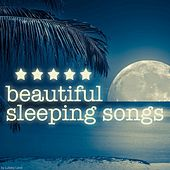Beautiful Sleeping Songs by Various Artists