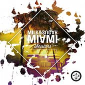 Miami Sessions 2016 (Compiled by Milk & Sugar) by Various Artists