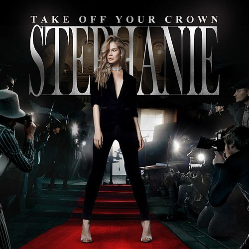 Take off Your Crown by Stephanie