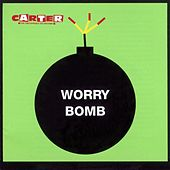 Worry Bomb by Carter the Unstoppable Sex Machine
