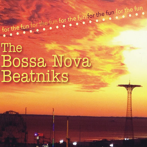 For the Fun by Bossa Nova Beatniks