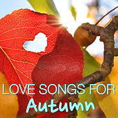Love Songs For Autumn von Various Artists
