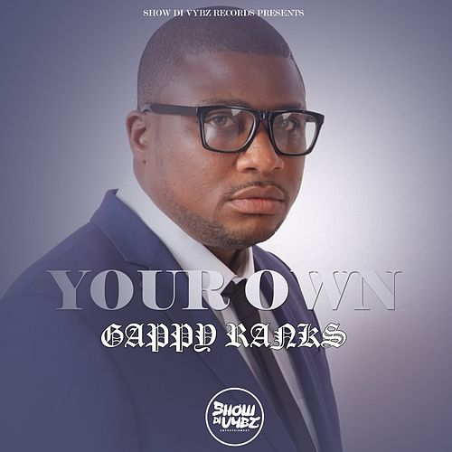 Your Own - Single by Gappy Ranks