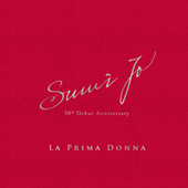 La Prima Donna: Sumi Jo 30th Debut Anniversary von Various Artists