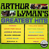 Greatest Hits by Arthur Lyman