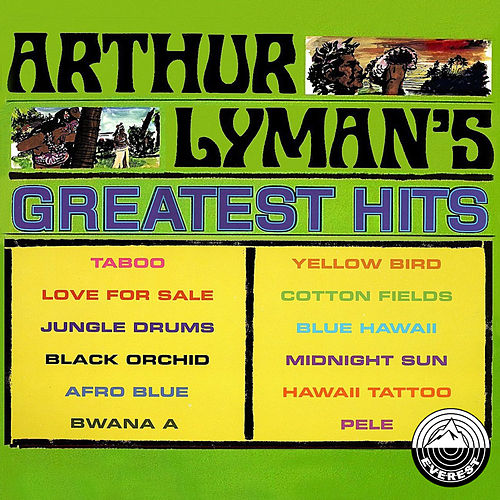 Greatest Hits  by Arthur Lyman