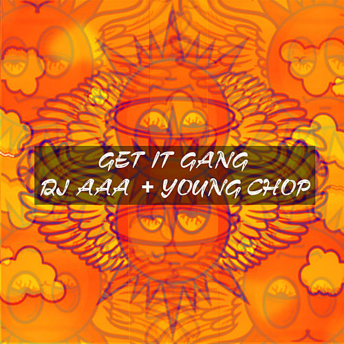 Get It Gang by Young Chop