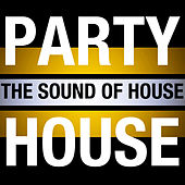 Party House: The Sound of House by Various Artists