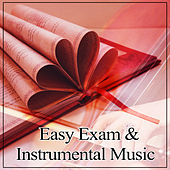 Easy Exam & Instrumental Music – Classical Songs to Study, Effective Study, Clear Mind, Best Music to Study, Mozart, Beethoven, Bach von Soulive