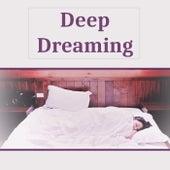 Deep Dreaming – Pure Relaxation, Zen Serenity, Resting Sounds, Deep Sleep by Deep Sleep Meditation
