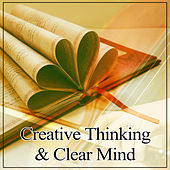Creative Thinking & Clear Mind – Classical Melodies to Study, Effective Study, Best Classical Songs to Study, Mozart, Bach, Beethoven by Various Artists