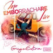 Me Emborrachare (Live) by Grupo Extra