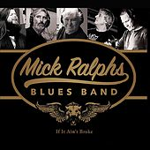 If It Ain't Broke by Mick Ralphs Blues Band