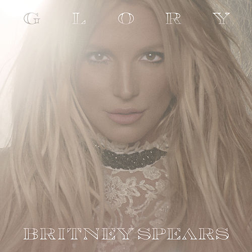 Glory (Deluxe Version) by Britney Spears