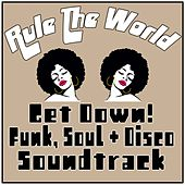 Rule the World - Get Down! Funk, Soul & Disco Soundtrack by Various Artists