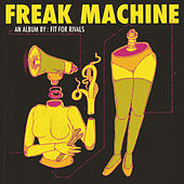 Freak Machine by Fit For Rivals