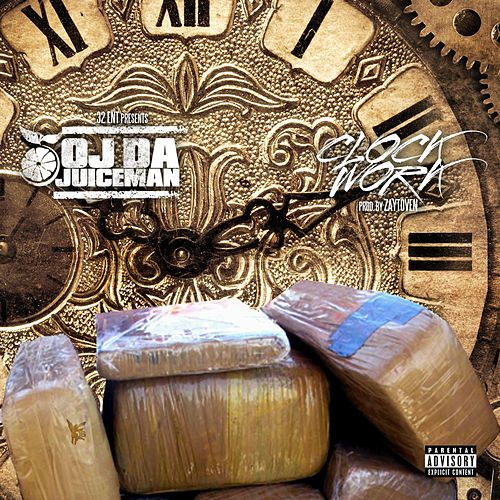 ClockWork by OJ Da Juiceman