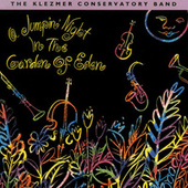 A Jumpin' Night In The Garden Of Eden by The Klezmer Conservatory Band