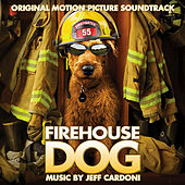 Firehouse Dog (Original Motion Picture Soundtrack) by Various Artists