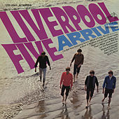 Liverpool Five Arrive by Liverpool Five
