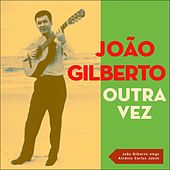Outra Vez (João Gilberto sings  Antônio Carlos Jobim) von Various Artists