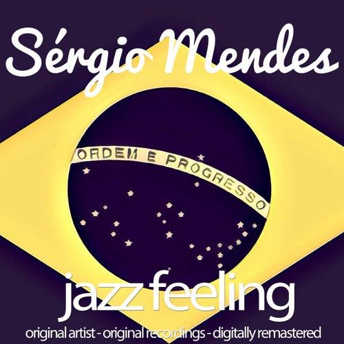 Jazz Feeling (Original Artist, Original Recordings, Digitally Remastered) von Sergio Mendes
