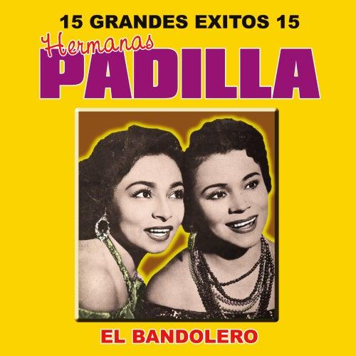 15 Grandes Exitos by Las Hermanas Padilla