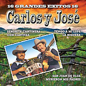 16 Grandes Exitos by Carlos Y Jose