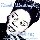 Jazz Feeling (Original Artist, Original Recordings, Digitally Remastered) von Dinah Washington