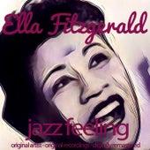 Jazz Feeling (Original Artist, Original Recordings, Digitally Remastered) von Ella Fitzgerald