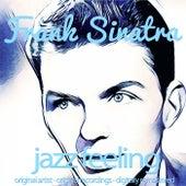 Jazz Feeling (Original Artist, Original Recordings, Digitally Remastered) von Frank Sinatra
