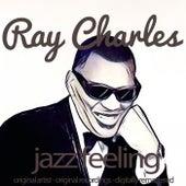 Jazz Feeling (Original Artist, Original Recordings, Digitally Remastered) von Ray Charles