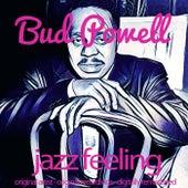 Jazz Feeling (Original Artist, Original Recordings, Digitally Remastered) von Bud Powell