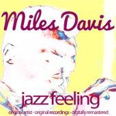 Jazz Feeling (Original Artist, Original Recordings, Digitally Remastered) von Miles Davis