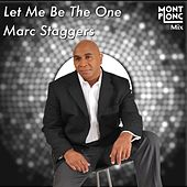 Let Me Be The One by Marc Staggers