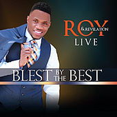 Blest by the Best by Roy and Revelation