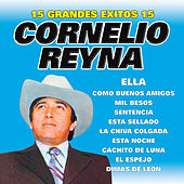 15 Grandes Exitos by Cornelio Reyna