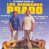 15 Super Exitos by Los Hermanos Prado