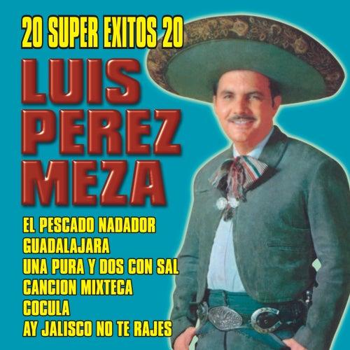20 Super Exitos by Luis Perez Meza