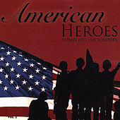 American Heroes: Songs for the Soldiers by Various Artists