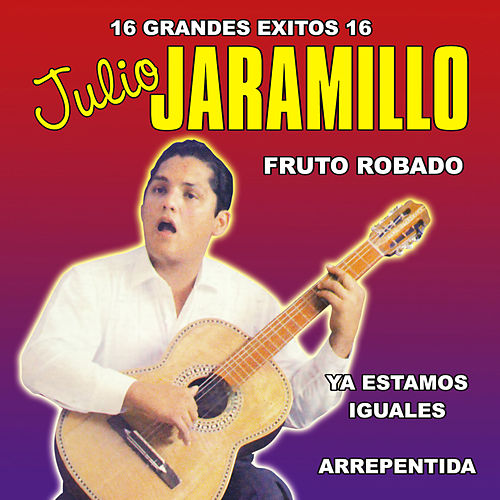 16 Grandes Exitos by Julio Jaramillo