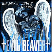 Enlightening Without Dazzling/2 Berne Live by Evil Beaver